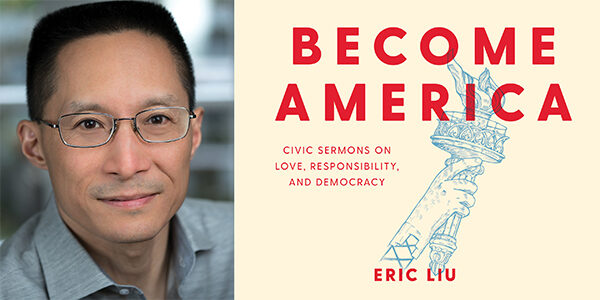 A headshot of Eric Liu next to the cover of his book, Become America